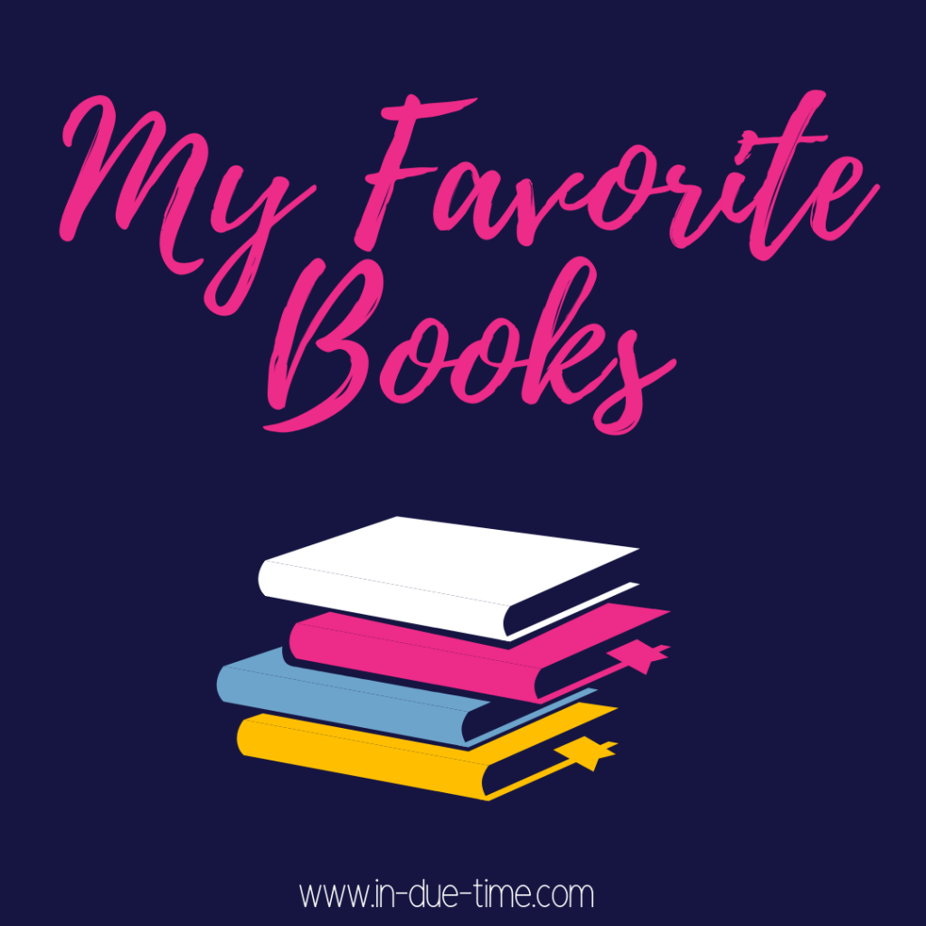 My Favorite Books - In Due Time Blog