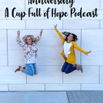 Celebrating A Cup Full of Hope Podcast Anniversary!
