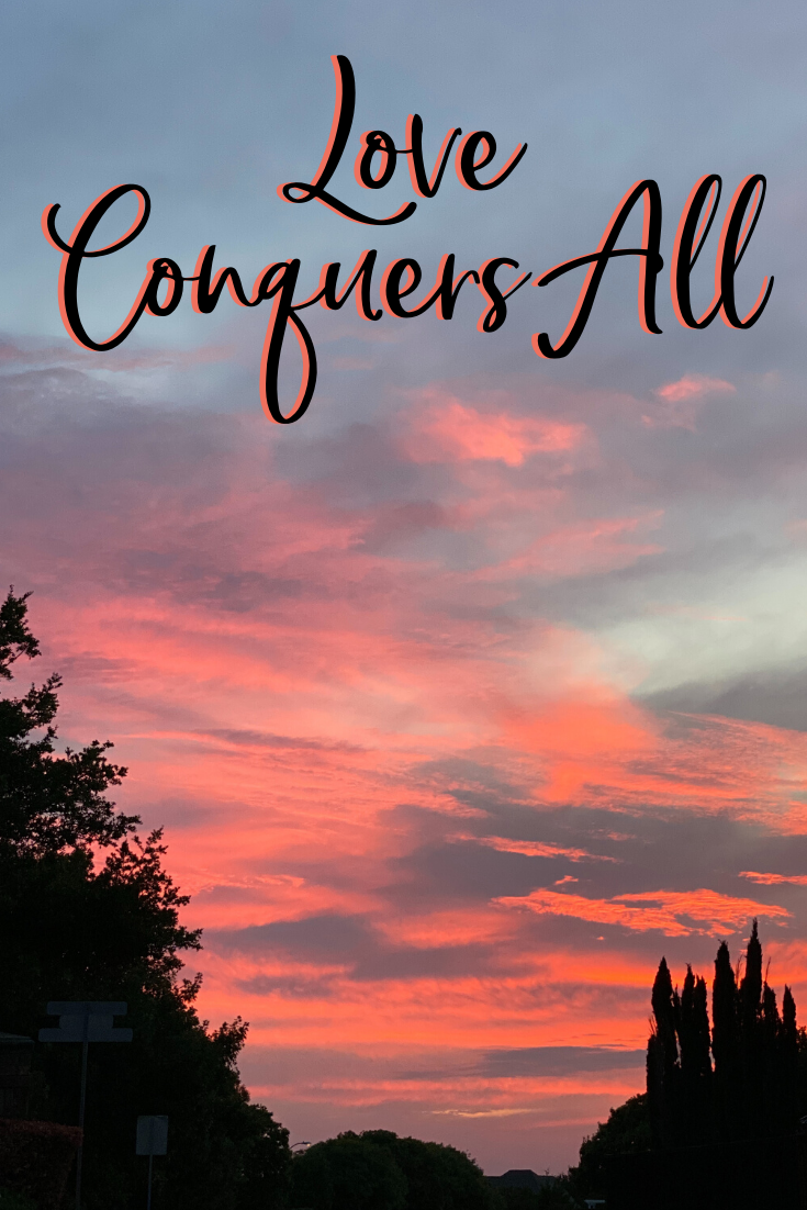 Love Conquers All In Due Time Blog