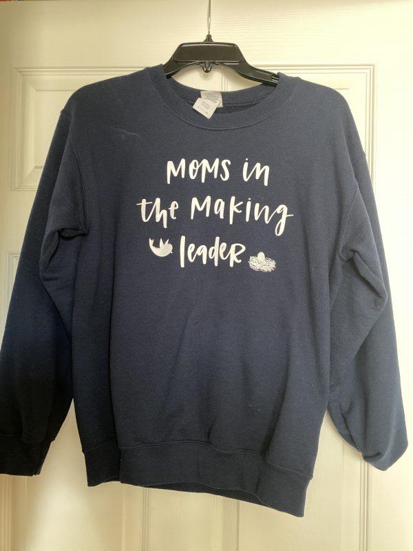 Moms in the making Leader sweatshirtJPG